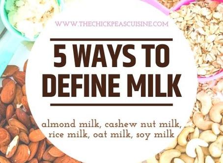 5 WAYS TO DEFINE MILK