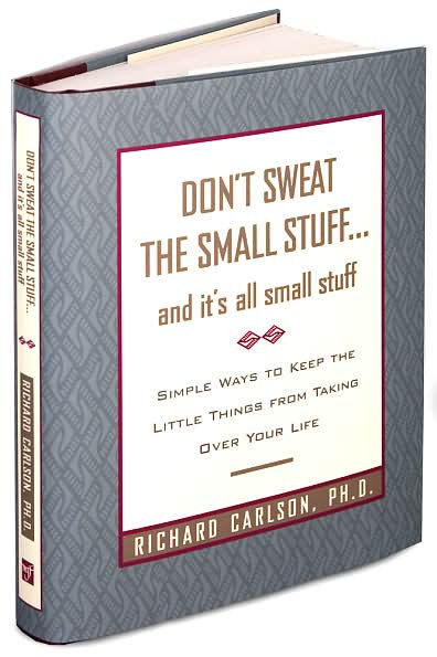 Book Review: Don't Sweat The Small Stuff... and it's all small stuff