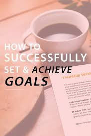 How To Actually Set And Achieve Goals