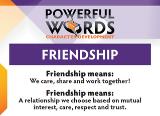 "This month we will focus on the powerful word; ""friendship."""