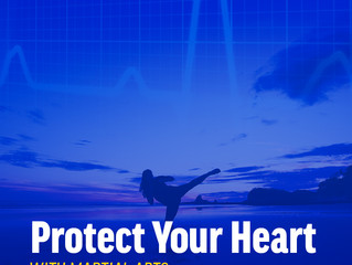 Protect Your Heart with Martial Arts
