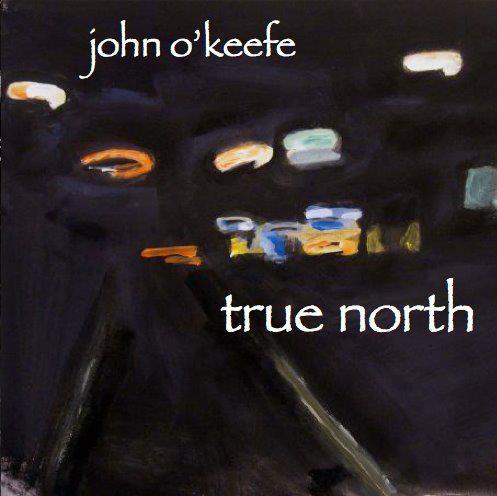 John o' Keefe - true north