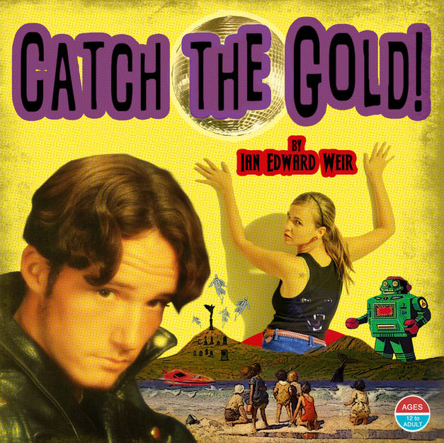 Catch the Gold - Ian Edward Weir