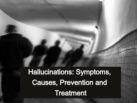 Hallucinations: Symptoms, Causes, Prevention and Treatment
