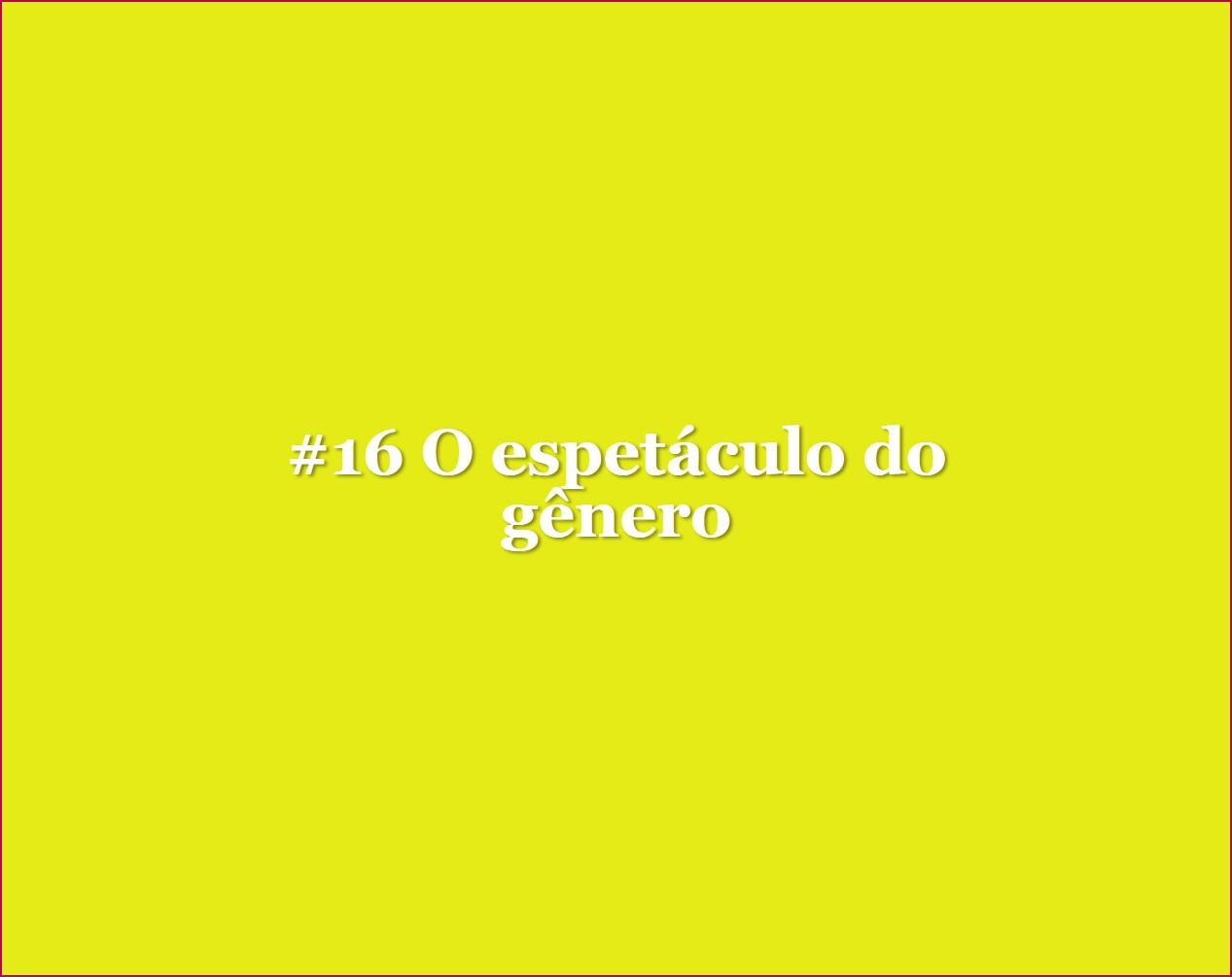 #16_O_espetáculo_do_gênero_site