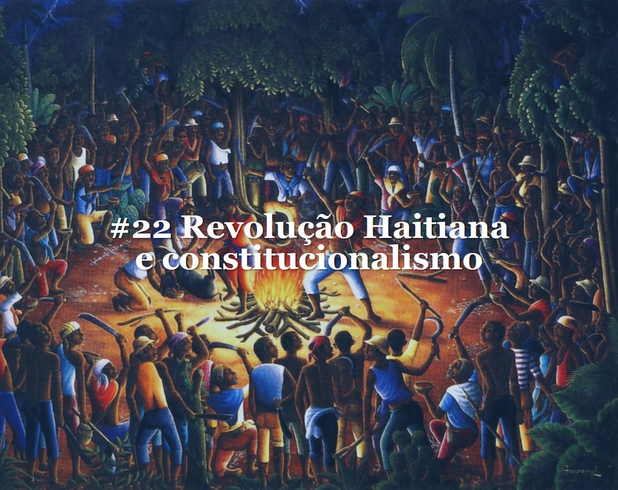#22_-_Revolução_Haitiana_e_constitucio