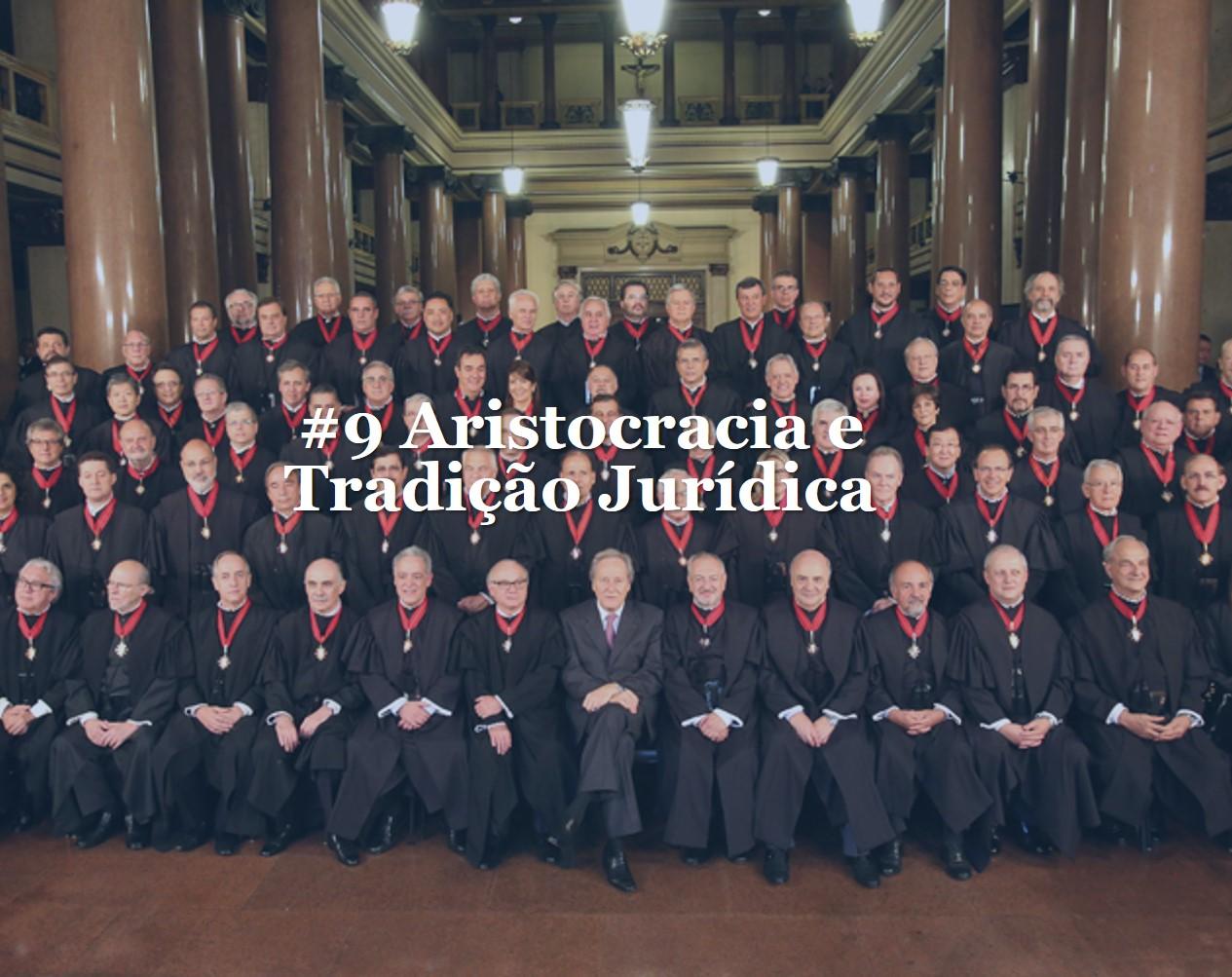 #9 Aristocracia e Tradição Jurídica