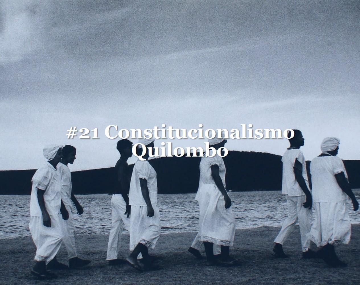 #21 - Constitucionalismo e quilombo site