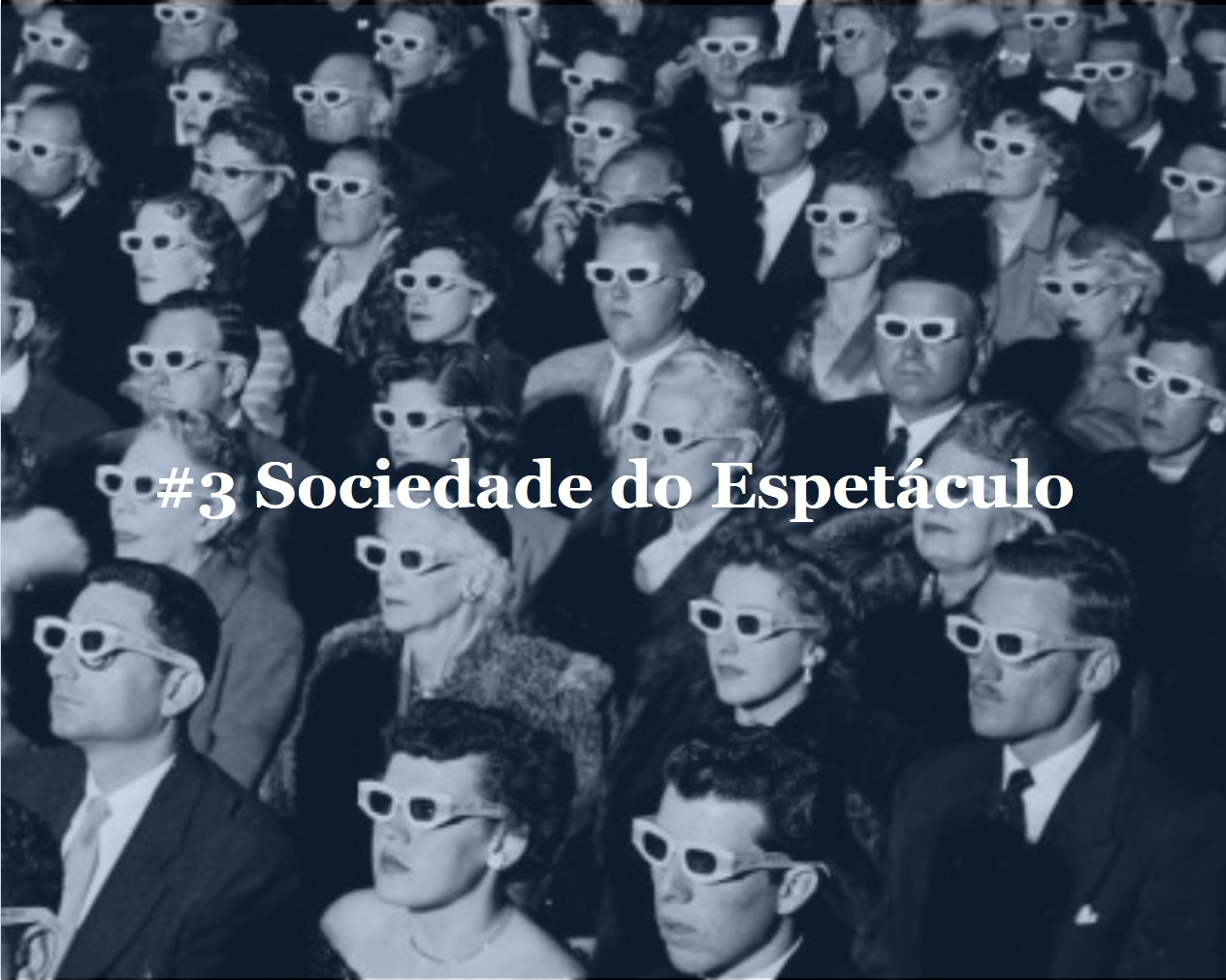 #3 Sociedade do Espetáculo