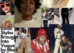 Iconic Styles Brought Into Vogue by Black Culture