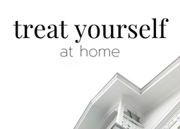 Small Ways to Treat Yourself at Home
