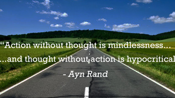 Thinking is great. Action is essential!