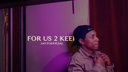 JayTOfficial- For Us 2 Keep (Official Video)