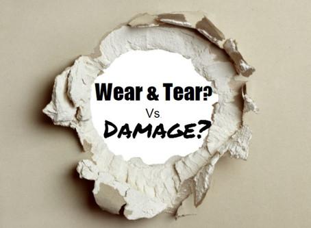 THE GREAT DEBATE – IS IT FAIR WEAR & TEAR OR DAMAGE?