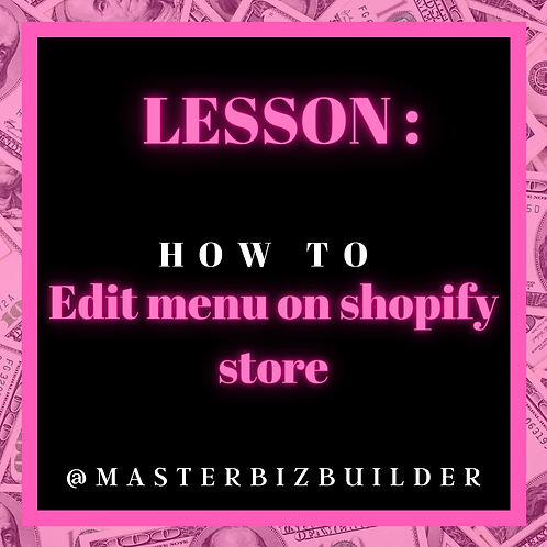 Lesson: How to edit menu on your shopify store