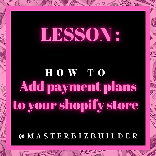 Lesson: How to add payment plans to your shopify store