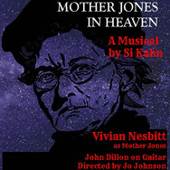 Mother Jones in Heaven: A musical by Si Kahn