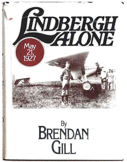 Brendan Gill Lindbergh Alone U.S. First Edition 1977