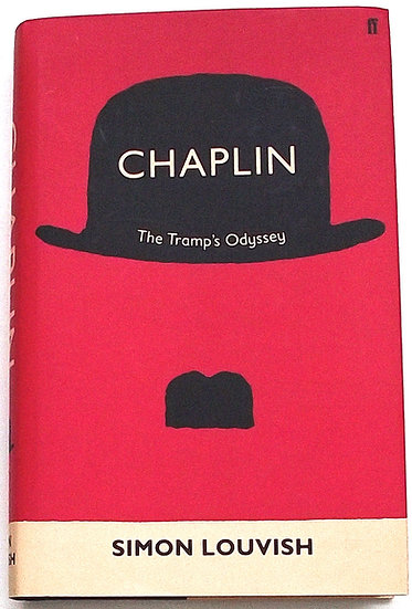 Chaplin The Tramp's Odyssey by Simon Louvish First Edition 2009