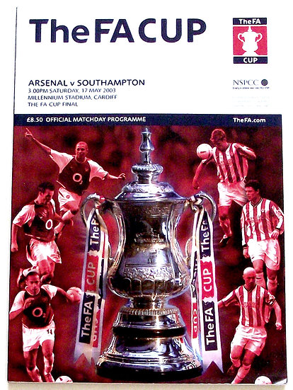 Arsenal F.C. v Southampton F.C. FA Cup Final Football Programme 2003