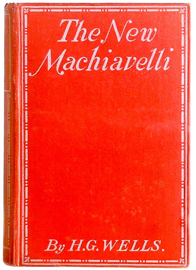 H.G. Wells The New Machiavelli First Edition Book 1911