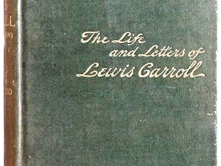 The Life and Letters of Lewis Carroll circa 1899 - The Victorian Book on Lewis Carroll's Life