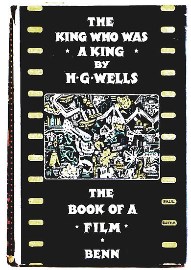 H.G. Wells The King Who Was a King The Book of a Film First Edition 1929