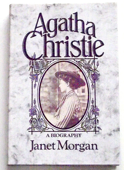 Agatha Christie A Biography by Janet Morgan First Edition Book 1984