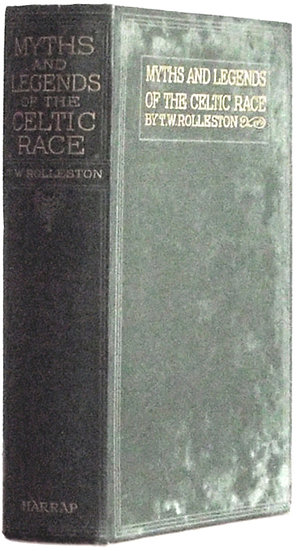 T.W. Rolleston Book Myths and Legends of the Celtic Race 1916