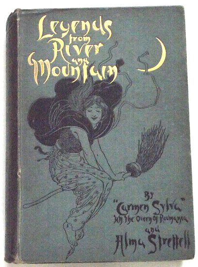Carmen Sylva Legends From River And Mountain First Edition 1896