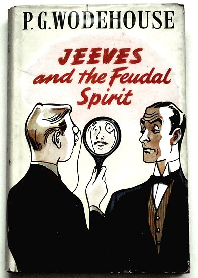 P.G. Wodehouse Jeeves and the Feudal Spirit Dust Jacket Front