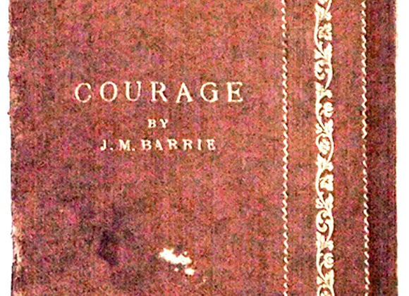 J.M. Barrie Courage Address St. Andrews University 1922