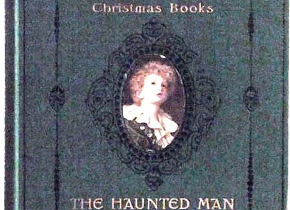 Charles Dickens The Haunted Man and the Ghosts Bargain circa 1912