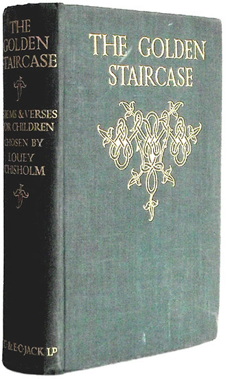 Louey Chisholm The Golden Staircase Illustrated Book 1928