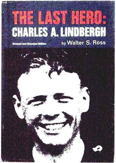 Walter S. Ross Charles A. Lindbergh The Last Hero 1976