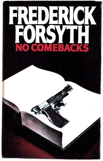 Frederick Forsyth Book No Comebacks First Edition 1982