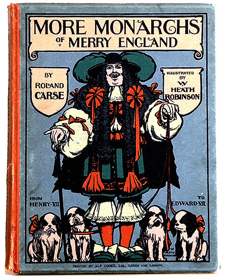 William Heath Robinson More Monarchs of Merry England