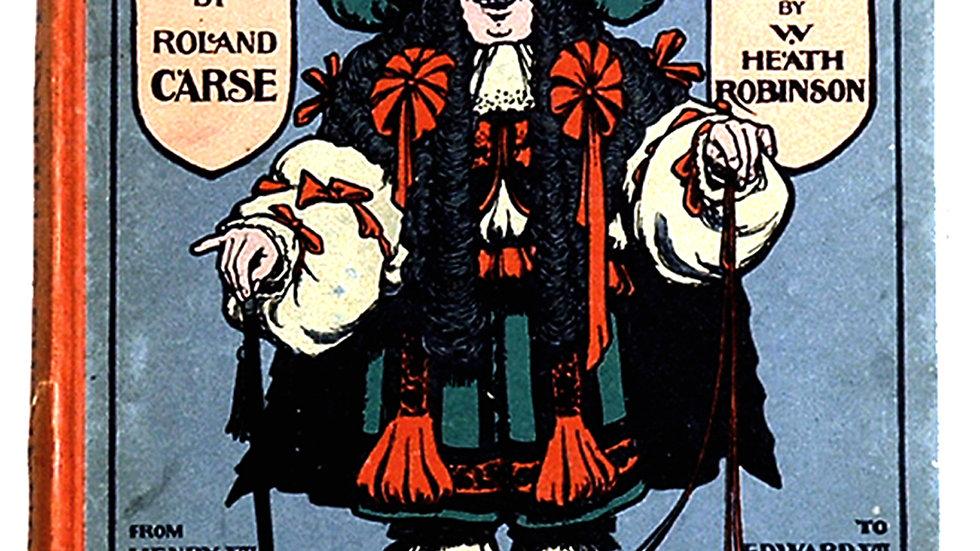 William Heath Robinson More Monarchs of Merry England