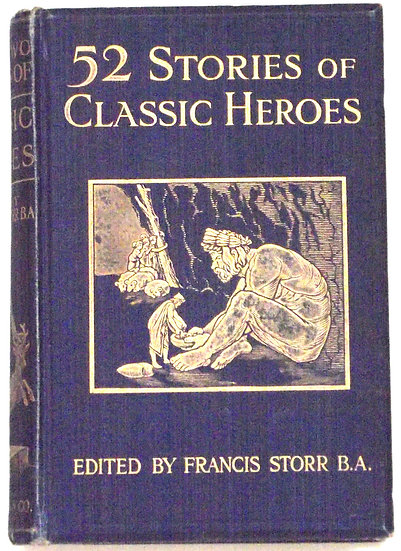 52 Stories of Classic Heroes Edited by Francis Storr circa 1918