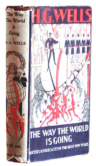 H.G. Wells The Way The World Is Going First Edition 1928