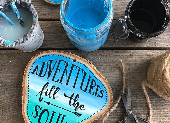 "Dekoschild ""Adventures fill the Soul"""