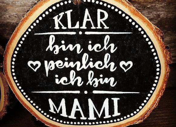 """Dekoschild """"Muttertag - klar bin ich peinlich"""""""