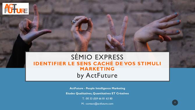 ActFuture lance Semio Express : Découvrez le sens caché de vos stimuli marketing. Cliquez  sur image