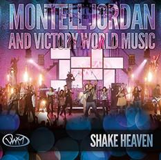 Montell Jordan & Victory Wolrld Music // ' Shake Heaven''