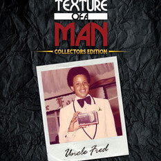 Uncle Fred // 'Texture of a Man'