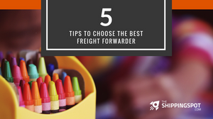 5 Tips To Choose The Best Freight Forwarder