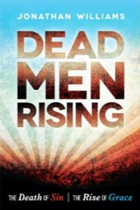 Dead Men Rising: The Death of Sin and the Rise of Grace in Romans 6:1-14