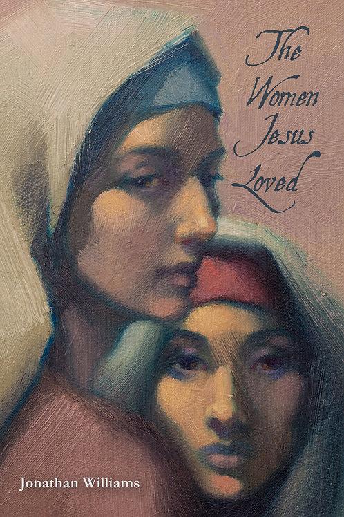The Women Jesus Loved