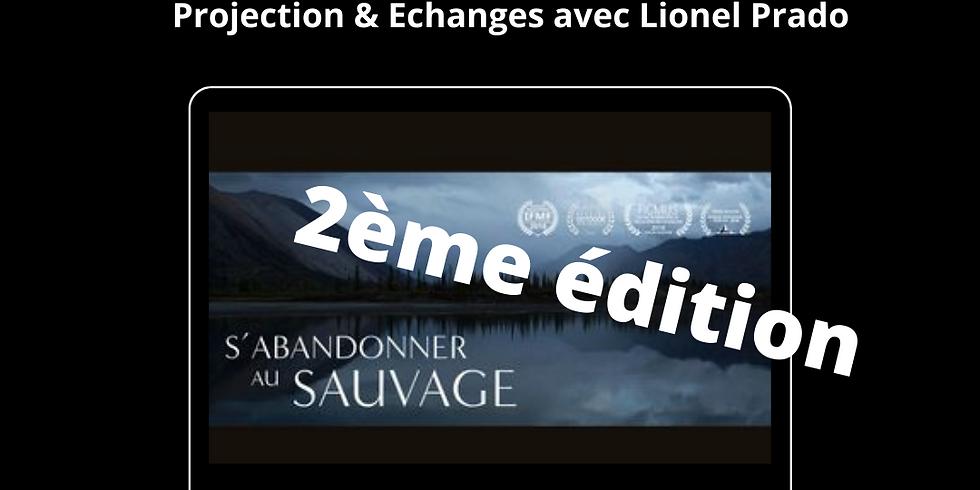 Projection & Echanges / S'abandonner au sauvage avec Lionel Prado BIS