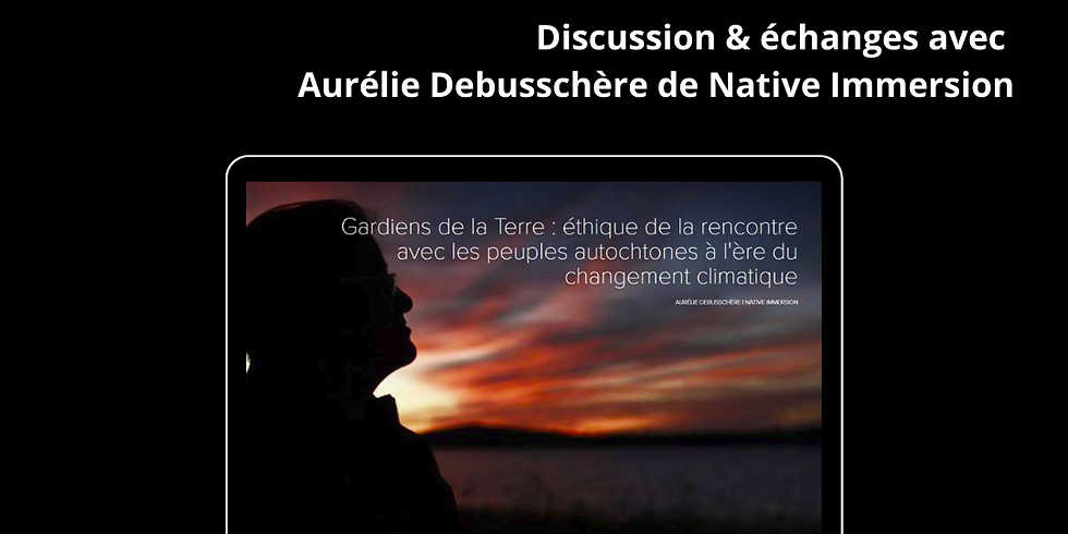 Webinaire / Gardiens de la Terre : rencontrer les peuples autochtones